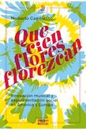 Papel QUE CIEN FLORES FLOREZCAN INNOVACION MUSICAL Y EXPERIMENTACION SOCIAL EN AMERICA Y EUROPA