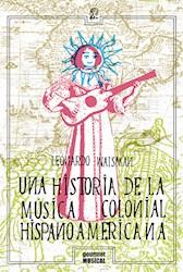 Libro Una Historia De La Musica Colonial Hispanoamericana