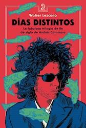 Libro Dias Distintos .La Fabulosa Trilogia De Fin De Siglo De Andres Calamaro