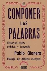 Libro Componer Las Palabras . Ensayos Sobre Musica Y Lenguaje