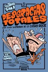 Libro Desgracias Totales Una Guia Ilustrada De La Cultura Rock