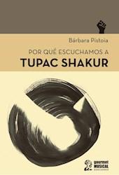 Libro Por Que Escuchamos A Tupac Shakur