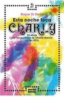 Papel ESTA NOCHE TOCA CHARLY UN VIAJE POR LOS RECITALES DE CHARLY GARCIA 1956-1993