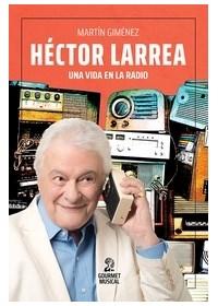 Papel Héctor Larrea, Una Vida En La Radio