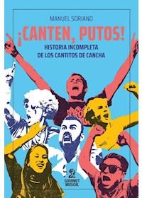 Papel ¡Canten, Putos! Historia Incompleta De Los Cantitos De Cancha
