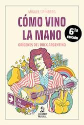 Libro Como Vino La Mano .Origenes Del Rock Argentino