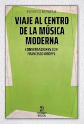 Libro Viaje Al Centro De La Musica Moderna