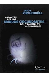 Papel ANDANZAS POR LOS MUNDOS CIRCUNDANTES DE LOS ANIMALES Y LOS