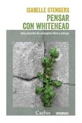 Libro Pensar Con Whitehead .Una Creacion De Conceptos Libre Y Salvaje