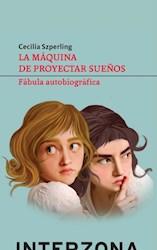 Libro La Maquina De Proyectar Sue/Os