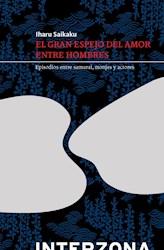 Libro El Gran Espejo Del Amor Entre Hombres 2Da Edic(Encuadernacion Japonesa)