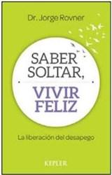 Libro Saber Soltar  Vivir Feliz