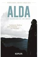 Papel ALDA LA GUARDIANA DE LOS ANDES SABIDURIA ANDINA PARA ALCANZAR LA FELICIDAD (RUSTICO)
