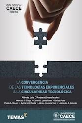 Libro La Convergencia De Las Tecnologias Exponenciales & Singularidad Tecnologica