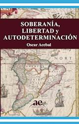 Libro Soberania , Libertad Y Autodeterminacion