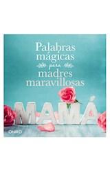 Papel PALABRAS MAGICAS PARA MADRES MARAVILLOSAS (BOLSILLO) (RUSTICA)