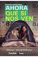 Papel AHORA QUE SI NOS VEN CRONICAS DE UN PRESENTE FEMINISTA (COLECCION CUADERNOS DE SUDESTADA 38)