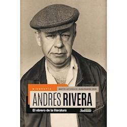 Libro Andres Rivera El Obrero De La Literatura