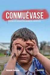 Libro Conmuevase Cronicas Urgentes Desde El Despojo