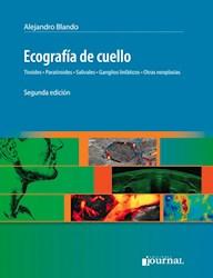 E-Book Ecografía De Cuello, Tiroides, Paratiroides, Salivales, Ganglios Linfáticos, Otras Neoplasias E-Book