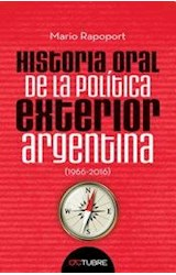Papel HISTORIA ORAL DE LA POLITICA EXTERIOR ARGENTINA (1966-2016) (RUSTICA)
