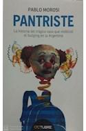 Papel PANTRISTE LA HISTORIA DEL TRAGICO CASO QUE VISIBILIZO EL BULLYING EN LA ARGENTINA (RUSTICA)