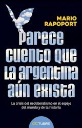Libro Parece Cuento Que La Argentina Aun Exista