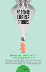 Libro No Somos Maquinas De Bebes