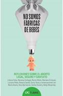 Papel NO SOMOS FABRICAS DE BEBES REFLEXIONES SOBRE EL ABORTO LEGAL SEGURO Y GRATUITO