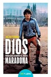 D10S : Miradas Sobre El Mito Maradona