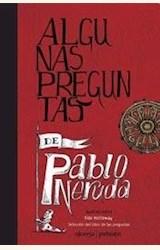 Papel ALGUNAS PREGUNTAS DE PABLO NERUDA