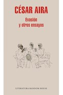 Papel EVASION Y OTROS ENSAYOS (COLECCION LITERATURA RANDOM HOUSE) (BOLSILLO) (RUSTICA)