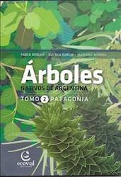 Libro Arboles Nativos De Argentina. Tomo 2: Patagonia
