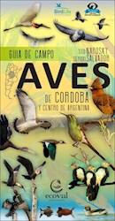 Libro Aves De Cordoba . Guia De Campo