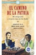 Papel CAMINO DE LA PATRIA MI AMIGO JOSE Y EL GRAN CRUCE DE LOS ANDES (COLECCION NUESTRA PATRIA) (RUSTICA)