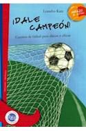 Papel DALE CAMPEON CUENTOS DE FUTBOL PARA CHICOS Y CHICAS (COL. ABRAZO DE LETRAS) (LECTORES APASIONADOS)