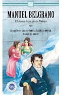 Papel MANUEL BELGRANO EL BUEN HIJO DE LA PATRIA (COLECCION LECTORES APASIONADOS)