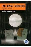Papel FANTASMAS ESCONDIDOS LEYENDAS URBANAS (COLECCION LECTORES APASIONADOS)