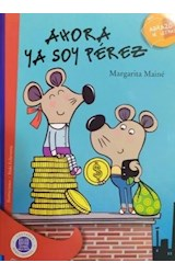 Papel AHORA YA SOY PEREZ (COLECCION ABRAZO DE LETRAS)