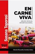 Papel EN CARNE VIVA ABUSO SEXUAL INFANTOJUVENIL (COLECCION PSICOANALISIS SOCIEDAD Y CULTURA) (RUSTICA)