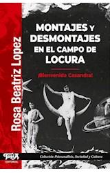 Papel MONTAJES Y DESMONTAJES EN EL CAMPO DE LA LOCURA