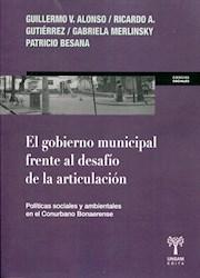 Libro El Gobierno Municipal Frente Al Desafio De La Articulacion