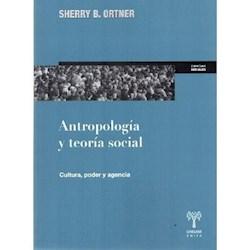 Libro Antropologia Y Teoria Social Cultura Poder Y Agencia