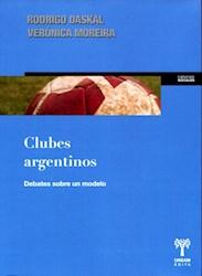 Libro Clubes Argentinos .Debates Sobre Un Modelo