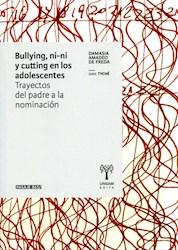 Libro Bullying , Ni-Ni Y Cutting En Los Adolescentes