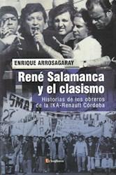 Libro Rene Salamanca Y El Clasismo .Historias De Los Obreros De La Ika Renault Co