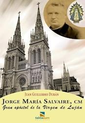 Libro Jorge Maria Salvaire .El Apostol De La Virgen De Lujan