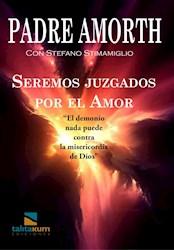 Libro Seremos Juzgados Por El Amor .El Diablo Nada Puede Contra La Misericordia