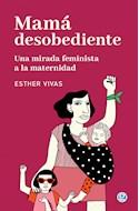 Papel MAMA DESOBEDIENTE UNA MIRADA FEMINISTA A LA MATERNIDAD