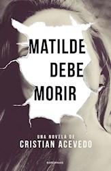 Libro Matilde Debe Morir